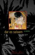 Dar Es Salaam: A Novel