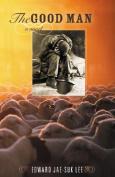 The Good Man: A Novel