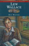 Lew Wallace: Boy Writer