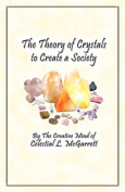 The Theory of Crystals to Create a Society