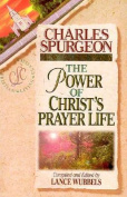 The Power of Christ's Prayer Life