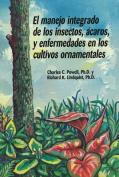 El Manejo Integrado de Los Insectos, Acaros, y Enfermedades en Los Cultivos Orna
