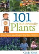 101 Kid-Friendly Plants