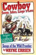 Cowboy Songs, Jokes, Lingo N' Lore