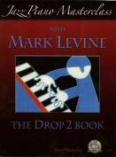 Jazz Piano Masterclass - Drop 2 Book