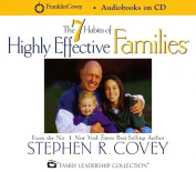 The 7 Habits of Highly Effective Families [Audio]