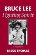 Bruce Lee - a Fighting Spirit