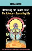 Breaking the Death Habit