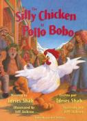 The Silly Chicken/El Pollo Bobo [Spanish]