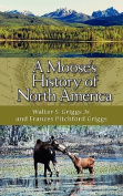 A Moose's History of North America