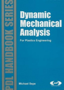 Dynamic Mechanical Analysis for Plastics Engineering