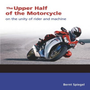 The Upper Half of the Motorcycle