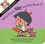 When You'RE Shy (Feelings for little children) [Board book]