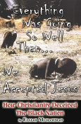 Everything Was Going So Well...Then We Accepted Jesus