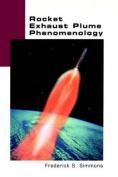 Rocket Exhaust Plume Phenomenology