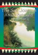 San Joaquin: A River Betrayed