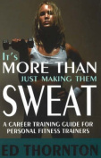 It's More Than Just Making Them Sweat