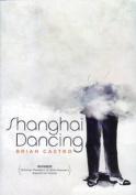 Brian Castro: Shanghai Dancing