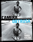 Hara Kazuo: Camera Obstrusa