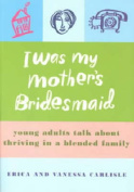 I Was My Mother's Bridesmaid