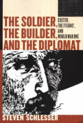 The Soldier, the Builder and the Diplomat