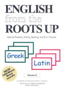 English from the Roots Up Greek, Latin