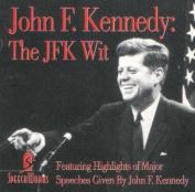 John F. Kennedy: The JFK Wit [Audio]