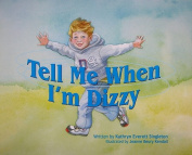 Tell Me When I'm Dizzy