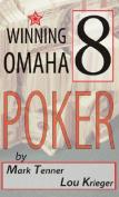 Winning Omaha/8 Poker