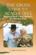 The Cross Under the Acacia Tree
