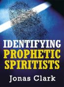 Identifying Prophetic Spiritists