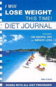 I Will Lose Weight This Time Diet Journal