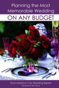 Planning the Most Memorable Wedding on Any Budget [With Pocket Wedding Planner]