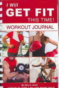 I Will Get Fit This Time! Workout Journal