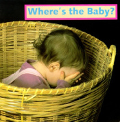 Where's the Baby? (Photoflap Board Books) [Board book]