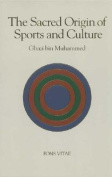 Sacred Origin and Nature of Sports and Culture