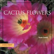Cactus Flowers (Look West)