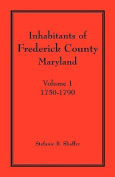 Inhabitants of Frederick County, Maryland. Volume 1