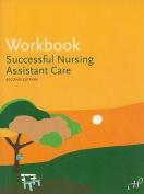 Workbook for Successful Nursing Assistant Care