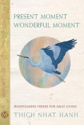 Present Moment Wonderful Moment