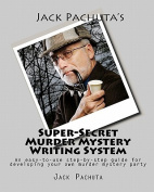 Jack Pachuta's Super-Secret Murder Mystery Writing System