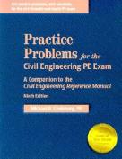 Practice Problems for the Civil Engineering PE Exam: