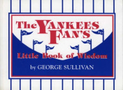 The Yankees Fan's Little Book of Wisdom