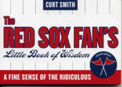The Red Sox Fan's Little Book of Wisdom