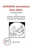 Avoiding Attendants from Hell