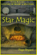 Star Magic: Young Persons School of Magic and Mystery