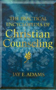 The Practical Encyclopedia of Christian Counseling