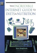 The Incredible Internet Guide to Diets & Nutrition