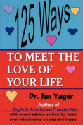 125 Ways to Meet the Love of Your Life