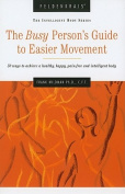 The Busy Person's Guide to Easier Movement